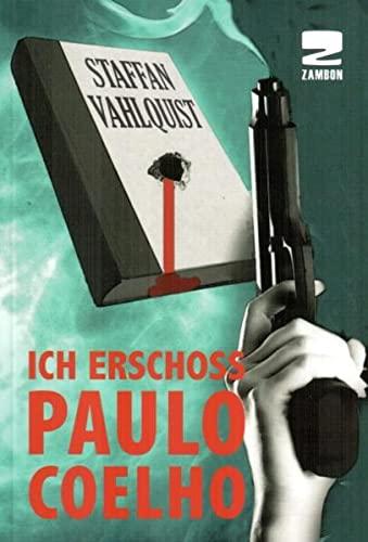 9783889752345: Ich erschoss Paulo Coelho