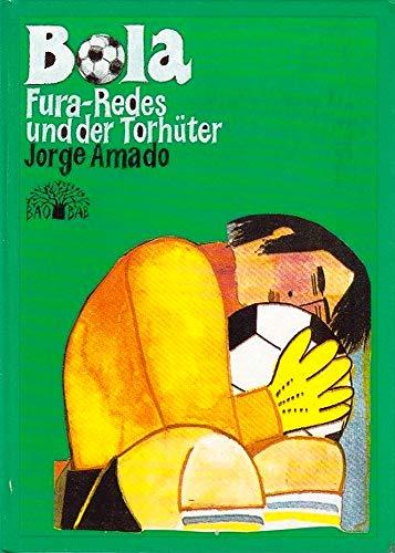 Bola Fura- Redes und der Torhüter.: Amado, Jorge