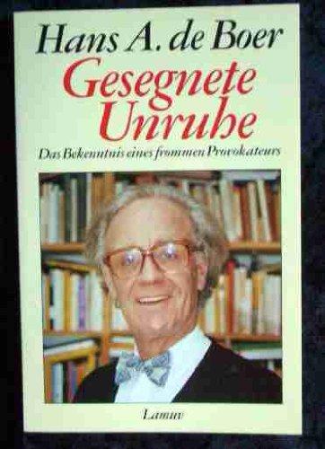 9783889772992: Gesegnete Unruhe: Das Bekenntnis eines frommen Provokateurs (German Edition)