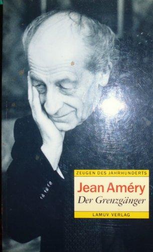 """9783889773005: Jean Améry, der Grenzgänger: Gespräch mit Ingo Hermann in der Reihe """"Zeugen des Jahrhunderts"""" (German Edition)"""