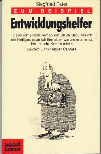 Zum Beispiel Entwicklungshelfer Göttingen, Lamuv Verlag 1993 (Anstreichungen): Pater, ...