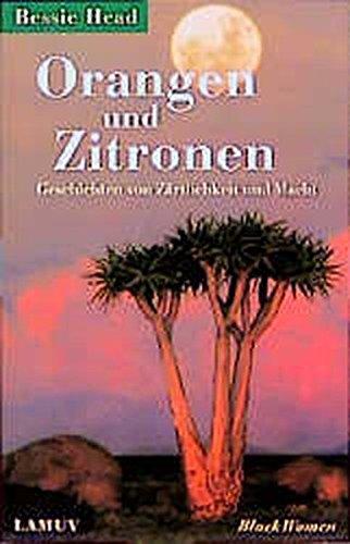 Orangen und Zitronen: Geschichten von Zärtlichkeit und Macht (Lamuv Taschenbücher) - Head, Bessie