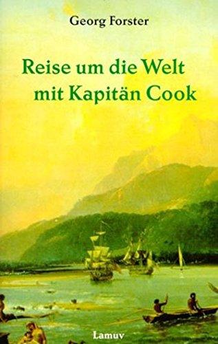 Reise um die Welt mit Kapitän Cook.: Georg Forster