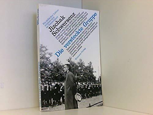 9783889810366: Die versteckte Gruppe: Ein jüdischer Lehrer erinnert sich an Deutschland