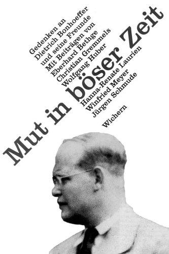 9783889810861: Mut in böser Zeit: Gedenken an Dietrich Bonhoeffer und seine Freunde (German Edition)