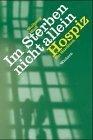 9783889811127: Im Sterben nicht allein: Hospiz. Ein Handbuch f�r Angeh�rige und Gemeinde