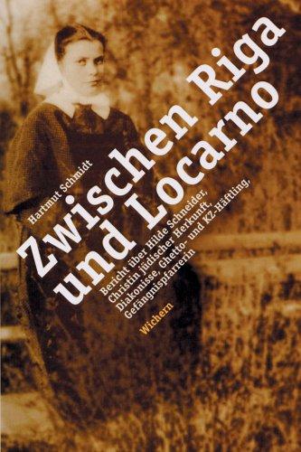 9783889811271: Zwischen Riga und Locarno: Bericht �ber Hilde Schneider, Christin j�discher Herkunft, Diakonisse, Ghetto- und KZ-H�ftling, Gef�ngnispfarrerin