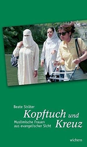 9783889812094: Kopftuch und Kreuz: Muslimische Frauen aus evangelischer Sicht