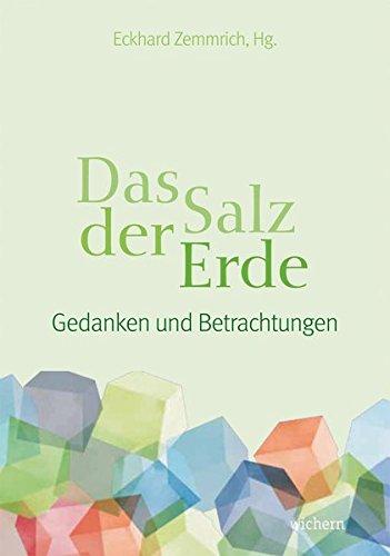 Das Salz der Erde: Gedanken und Betrachtungen: Elisabeth Kruse; Antje Kruse-Michel; Tilmann Kuhn; ...