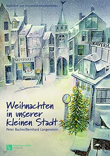 Weihnachten in unserer kleinen Stadt: Bucher, Peter,Langenstein, Bernhard