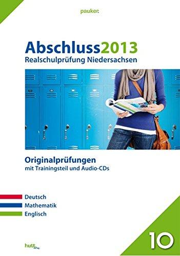 9783889975171: Abschluss 2013 Realschulpr�fung Niedersachsen: Deutsch - Mathematik - Englisch. Originalpr�fungen mit Trainingsteil und Audio-CDs