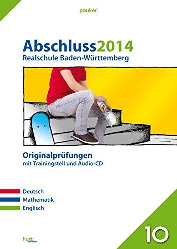 pauker. / Abschluss 2014 - Realschule Baden-Württemberg: Originalprüfungen mit Trainingsteil und Audio-CD