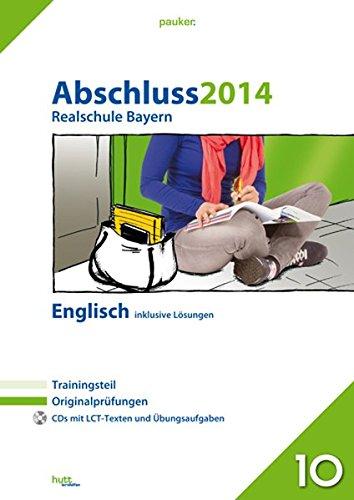 pauker. / Abschluss 2014 - Realschule Bayern Englisch: Originalprüfungen mit Trainingsteil und 2 CDs, inklusive Lösungen - Hutt, Lernhilfen