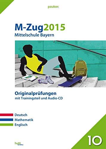 9783889975683: M-Zug 2015 - Mittelschule Bayern. Deutsch, Englisch, Mathematik: Originalpr�fungen mit Trainingsteil und Audio-CD