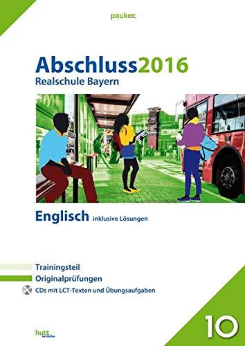 9783889976130: Abschluss 2016 Realschule Bayern Englisch: Originalprüfungen mit Trainingsteil und 2 CDs, inklusive Lösungen