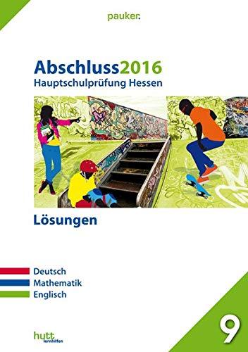 9783889976260: Abschluss 2016 - Hauptschulprüfung Hessen - Lösungen. Deutsch, Mathematik, Englisch