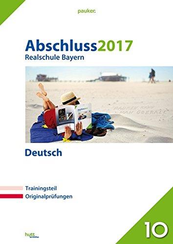 9783889976451: Abschluss 2017 - Realschule Bayern Deutsch: Originalprüfungen mit Trainingsteil