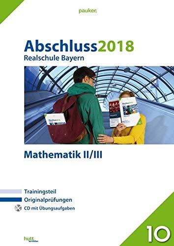 Abschluss 2018 - Realschule Bayern Mathematik 2/3.