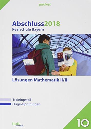 Abschluss 2018 - Realschule Bayern. Mathematik 2/3.