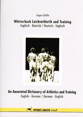 Wörterbuch Leichtathletik und Training /An Annotated Dictionary: Schiffer, Jürgen