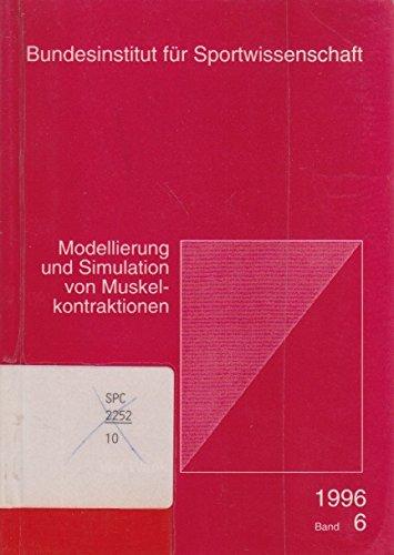 9783890011950: Modellierung und Simulation von Muskelkontraktionen (Berichte und Materialien...