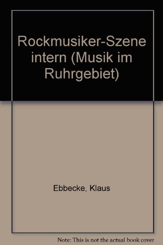 9783890060040: Rockmusiker-Szene intern (Musik im Ruhrgebiet)