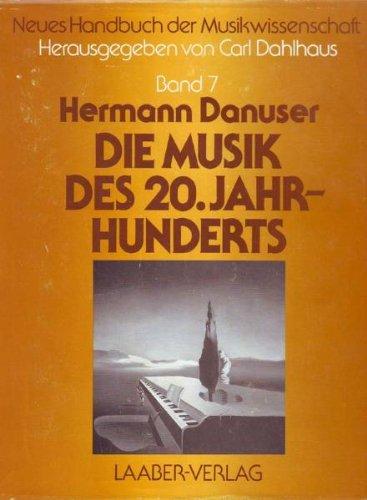 Die Musik des 20. Jahrhundert. - Danuser, Hermann