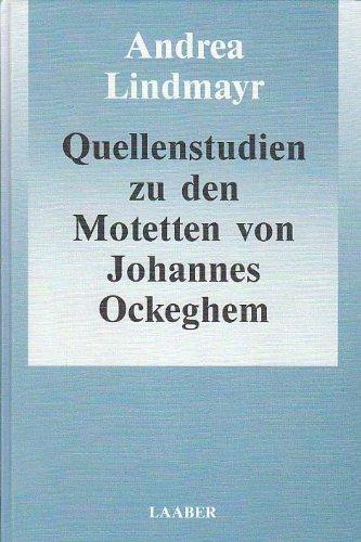 Quellenstudien zu den Motetten von Johannes Ockeghem.: Lindmayr, Andrea: