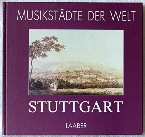 9783890072302: Stuttgart: Historische Stationen des Musiklebens mit Informationen für den Besucher heute (Musikstädte der Welt) (German Edition)