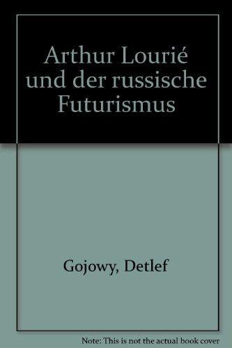 9783890072340: Arthur Lourié und der russische Futurismus (German Edition)