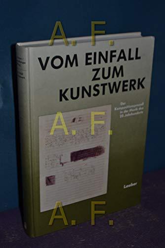 Vom Einfall zum Kunstwerk von Hermann Danuser (Autor), Günter Katzenberger (Autor) - Der ...