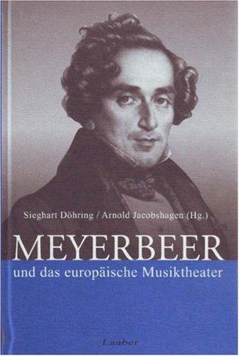 9783890074108: Meyerbeer und das europäische Musiktheater (Thurnauer Schriften zum Musiktheater)