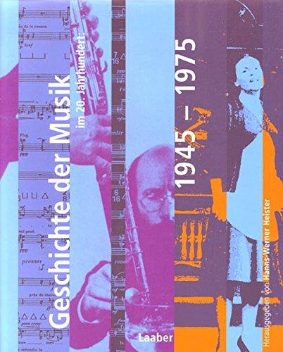 Geschichte der Musik im 20. Jahrhundert: 1945-1975.