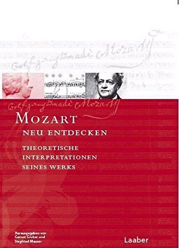 Mozart neu entdecken.: Gernot Gruber