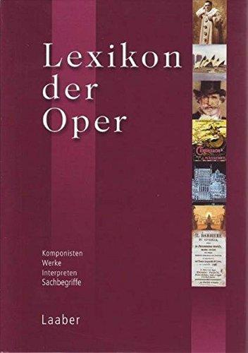 9783890075242: Lexikon der Oper: Komponisten - Werke - Interpreten - Sachbegriffe
