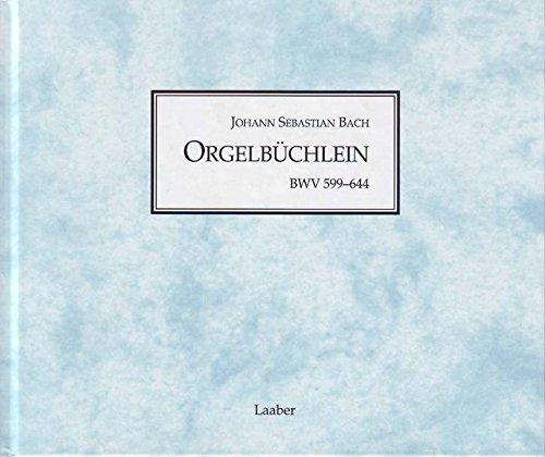 Orgelbüchlein BWV 599-644: Johann Sebastian Bach
