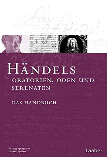Das Händel-Handbuch in 6 Bänden. Händels Oratorien, Oden und Serenaten: Michael ...