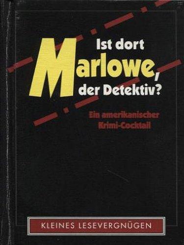 9783890085067: Ist dort Marlowe, der Detektiv?. Amerikanischer Krimi-Cocktail