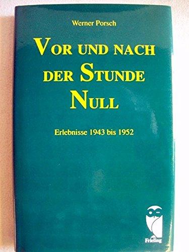 Vor und nach der Stunde Null - Erlebnisse 1943 - 1952 SIGNIERT!: PORSCH Werner