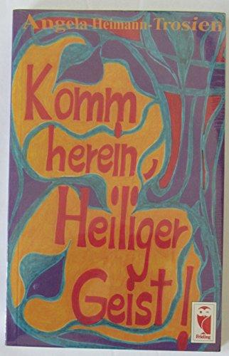 Komm herein, Heiliger Geist: Heimann-Trosien, Angela