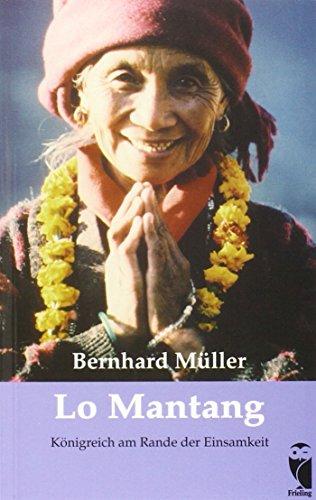 9783890098432: Lo Mantang: Königreich am Rande der Einsamkeit