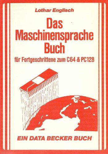 Das Maschinensprache-Buch für Fortgeschrittene zum Commodore 64.: Englisch, Lothar,