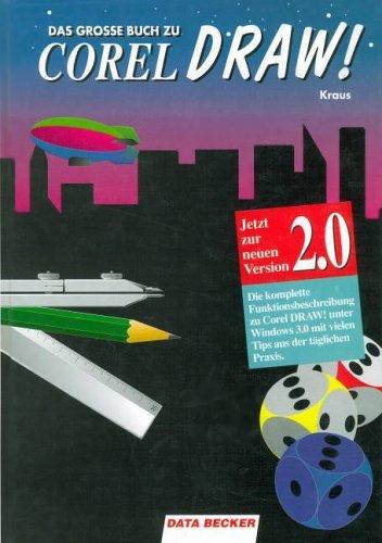 Das große Buch zu Corel Draw! : Kraus, Helmut