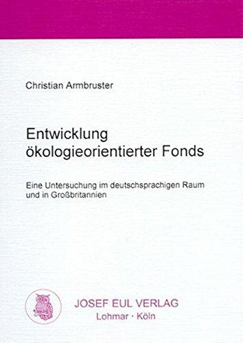 9783890127439: Entwicklung ökologieorientierter Fonds - Eine Untersuchung im deutschsprachigen Raum und in Großbritannien (Livre en allemand)