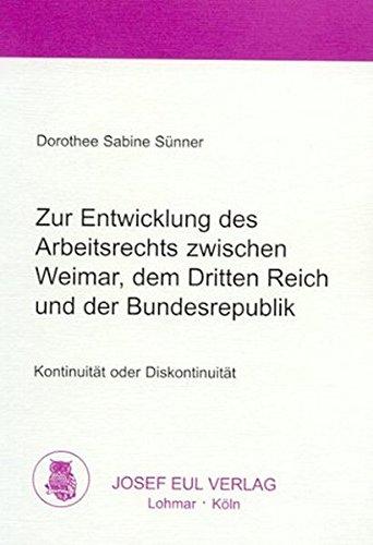 9783890129013: Zur Entwicklung des Arbeitsrechts zwischen Weimar, dem Dritten Reich und der Bundesrepublik. Kontinuit�t oder Diskontinuit�t. (Livre en allemand)
