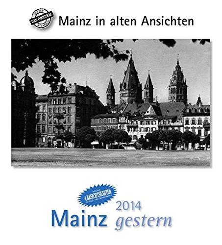 9783890136486: Mainz gestern 2014: St�dtekalender