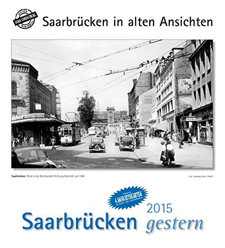 9783890137636: Saarbr�cken gestern 2015: St�dtekalender