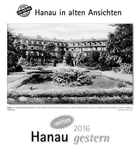 9783890138329: Hanau gestern 2016. Kalender: Hanau in alten Ansichten
