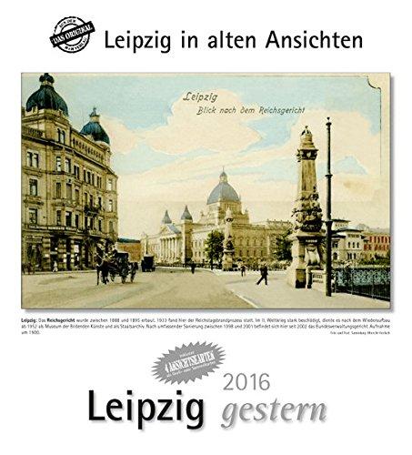 9783890138442: Leipzig gestern 2016. Kalender: Leipzig in alten Ansichten