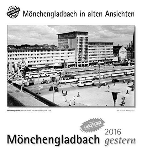 9783890138503: Mönchengladbach gestern 2016. Kalender: Mönchengladbach in alten Ansichten
